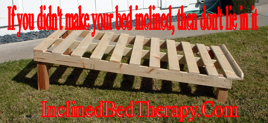 A simple timber framed inclined bed for inclined bed therapy.